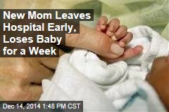 New Mom Leaves Hospital Early, Loses Baby for a Week