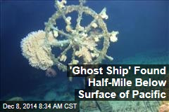 'Ghost Ship' Found Half-Mile Below Surface of Pacific