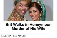 Brit Walks in Honeymoon Murder of His Wife
