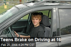 Teens Brake on Driving at 16