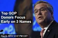 Top GOP Donors Focus Early on 3 Names