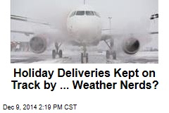 Holiday Deliveries Kept on Track by ... Weather Nerds?