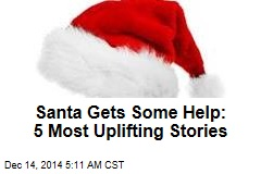Santa Gets Some Help: 5 Most Uplifting Stories
