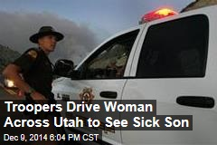 Troopers Drive Woman Across Utah to See Sick Son