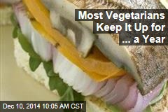 Most Vegetarians Keep It Up for ... a Year