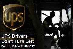 UPS Drivers Don't Turn Left