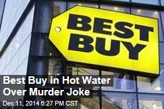 Best Buy in Hot Water Over Murder Joke