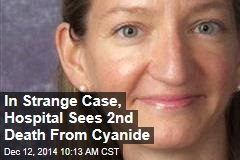 In Strange Case, Hospital Sees 2nd Death From Cyanide