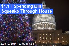 $1.1T Spending Bill Squeaks Through House