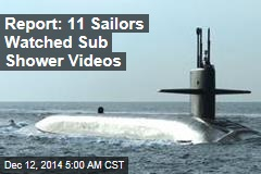 Report: 11 Sailors Watched Sub Shower Videos