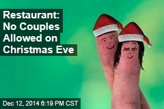 Restaurant Won't Serve Couples on Christmas Eve