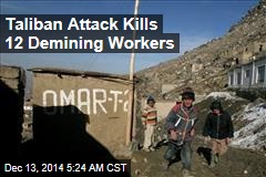 Taliban Attack Kills 12 Demining Workers