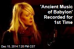 'Ancient Music of Babylon' Recorded for 1st Time