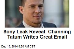 Sony Leak Reveal: Channing Tatum Writes Great Email