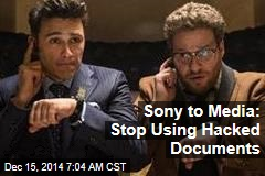 Sony to Media: Stop Using Hacked Documents