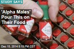 'Alpha Males' Like Spicy Food