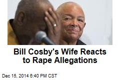 Bill Cosby's Wife Reacts to Rape Allegations