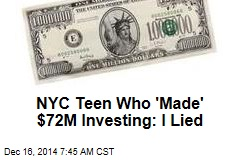 NYC Teen Who 'Made' $72M Investing: I Lied