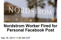Nordstrom Worker Fired for Personal Facebook Post