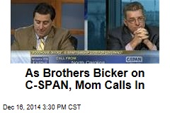 As Brothers Bicker on C-SPAN, Mom Calls In
