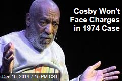 Cosby Won't Face Charges in 1974 Case