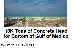 18K Tons of Concrete Head for Bottom of Gulf of Mexico