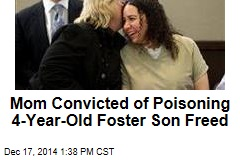 Mom Convicted of Poisoning 4-Year-Old Foster Son Freed