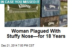 Weird Ailment Behind 18-Year Stuffy Nose