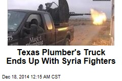 Texas Plumber's Truck Ends Up With Syria Fighters