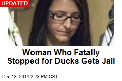 Woman Who Fatally Stopped for Ducks to Learn Her Fate
