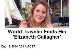 World Traveler Finds His 'Elizabeth Gallagher'
