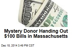 Mystery Donor Handing Out $100 Bills in Massachusetts