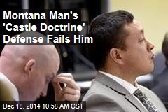 Montana Man's 'Castle Doctrine' Defense Fails Him