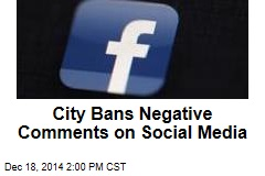 City Bans Negative Comments on Social Media