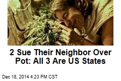 2 Sue Their Neighbor Over Pot: All 3 Are US States