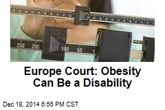Europe Court: Obesity Can Be a Disability
