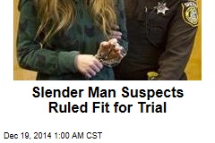 Slender Man Suspects Ruled Fit for Trial