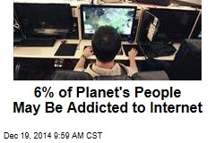 6% of Planet's People May Be Addicted to Internet