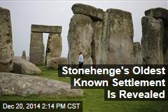 Stonehenge's Oldest Known Settlement Is Revealed