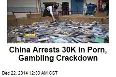 China Arrests 30K in Porn, Gambling Crackdown