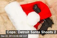 Cops: Detroit Santa Shoots 2
