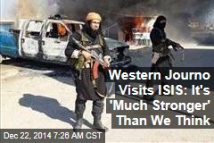 Western Journo Visits ISIS: It's 'Much Stronger' Than We Think