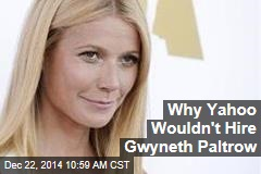 Why Yahoo Wouldn't Hire Gwyneth Paltrow