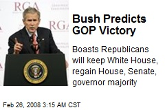 Bush Predicts GOP Victory