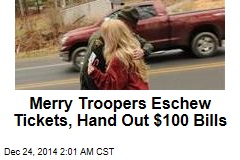 State Troopers Hand Out $100 Bills