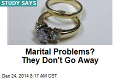Marital Problems? They Don't Go Away