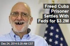 Freed Cuba Prisoner Settles With Feds for $3.2M