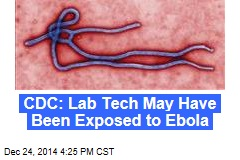 CDC: Lab Tech May Have Been Exposed to Ebola