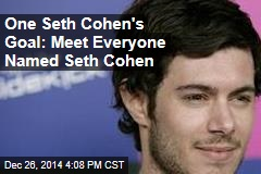 One Seth Cohen's Goal: Meet Everyone Named Seth Cohen