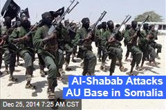 Al-Shabab Attacks AU Base in Somalia